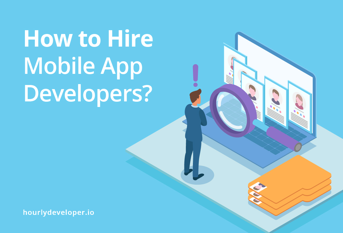 How to hire mobile app developers?
