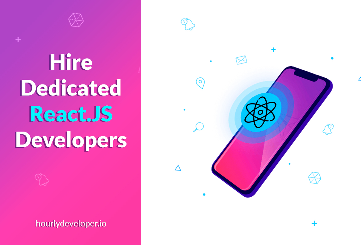 Hire Dedicated React.JS Developers